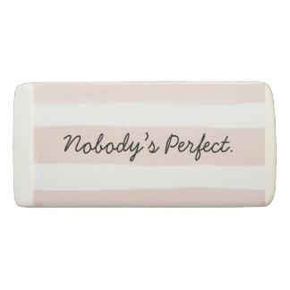 Nobody's Perfect Eraser