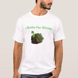 Node, I Brake For Shinies T-Shirt