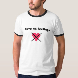 noheart, i have no feelings (INTP back) T-Shirt