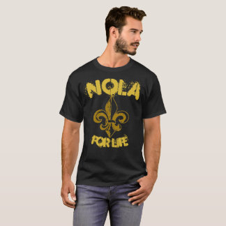 NOLA for life T-Shirt