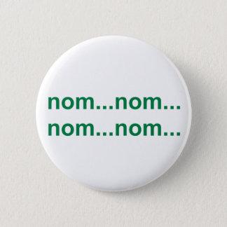 nom nom 6 cm round badge