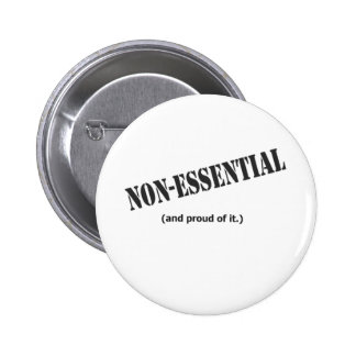 Non essential and proud of it pinback buttons