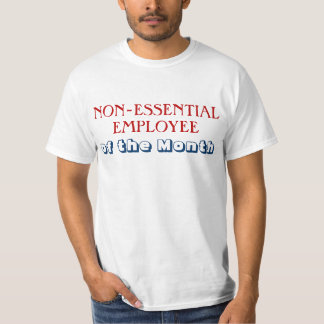 Non-Essential Employee Government Shutdown T-Shirt