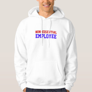 Non-Essential Employee Hoodie