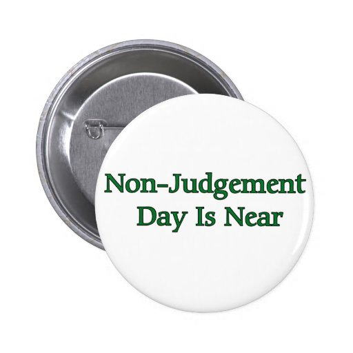 Non-Judgement Day Is Near Buttons