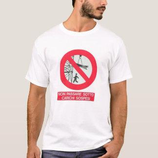 Non Passare Sotto Carichi Sospesi T-Shirt