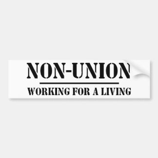 Non Union. Working for a Living Bumper Sticker