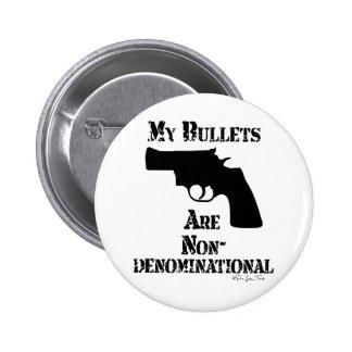 NonDenominational Bullets 6 Cm Round Badge