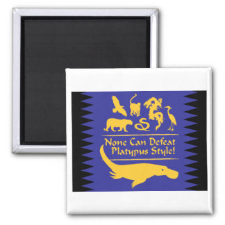 None Can Defeat Platypus Style! Square Magnet