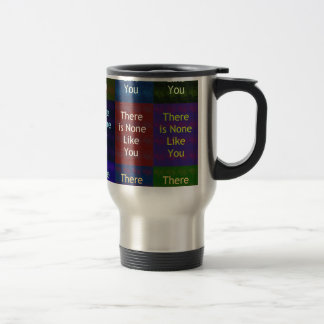 None Like You Travel Mug