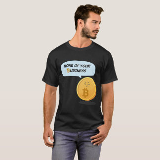 None Of Your Business Gift Tee