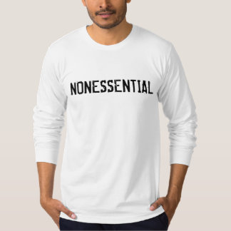 NONESSENTIAL Federal Government Employee T-Shirt