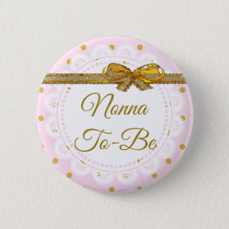 Nonna To Be Baby Shower Pink & Gold Button