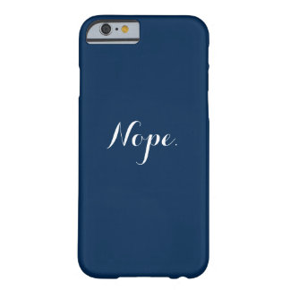 Nope. Demotivational iPhone Case Barely There iPhone 6 Case