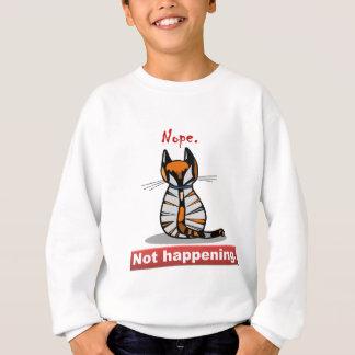 Nope Not Happening Calico Cat's Back Sweatshirt