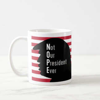 NOPE Not Our President Ever Coffee Mug
