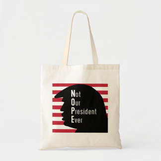 NOPE.  Not OurPresident Ever Tote