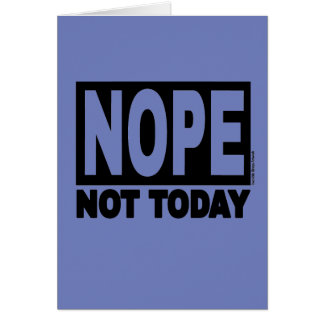 NOPE Not Today Card