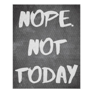Nope. Not Today - Funny Poster