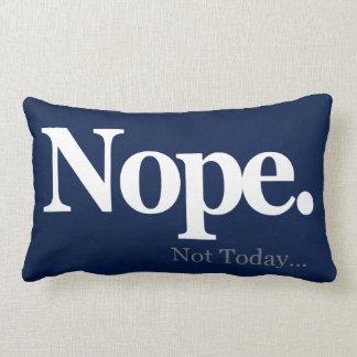 Nope, Not Today... Lumbar Cushion