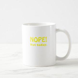 Nope Not Today Basic White Mug