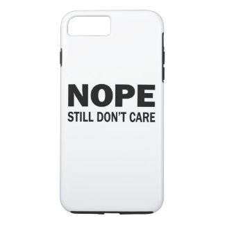 Nope Still Don't Care iPhone 8 Plus/7 Plus Case