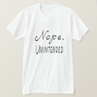 Nope Unintended T-Shirt