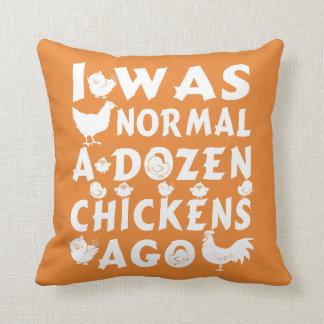 Normal A Dozen Chickens Ago Cushion