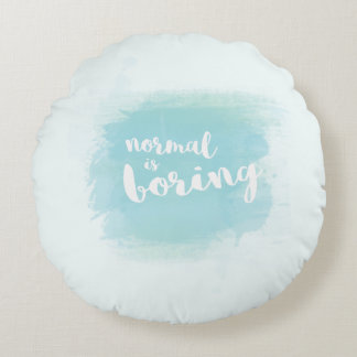 """Normal is boring"" calligraphy watercolor pillow"