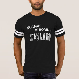 Normal Is Boring Men's Shirt