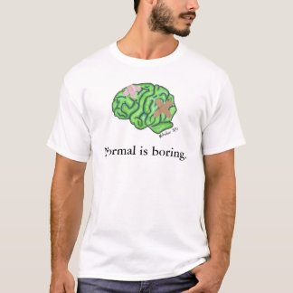 """""""Normal is boring"""" t-shirt"""