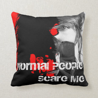 Normal People Scare Me Cushion