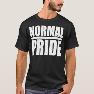 NORMAL PRIDE T-Shirt