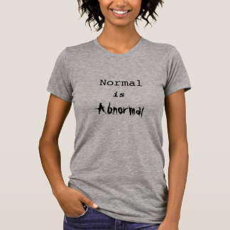 Normally Abnormal Shirt