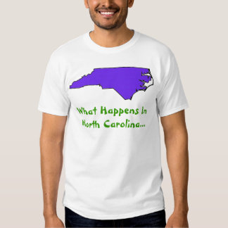 North Carolina What Happens Tshirts