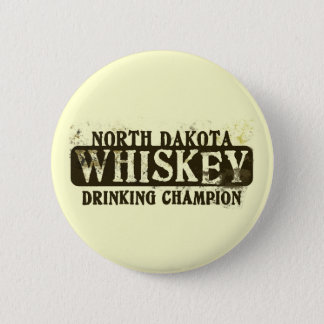 North Dakota Whiskey Drinking Champion 6 Cm Round Badge