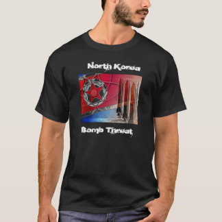 , North Korea, Bomb Threat T-Shirt