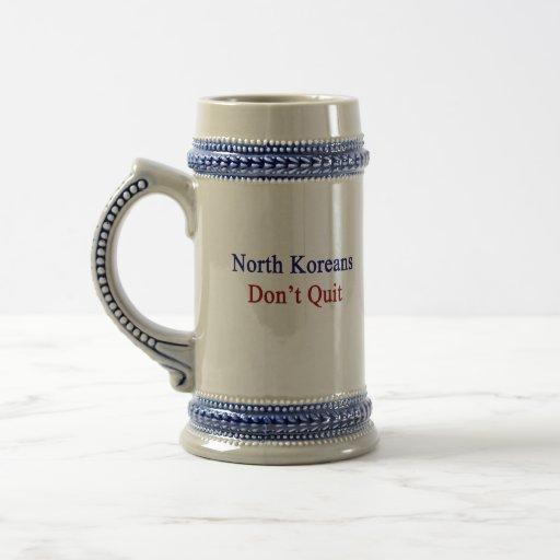 North Koreans Don't Quit Mug