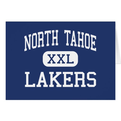 North Tahoe - Lakers - High - Tahoe City Greeting Cards