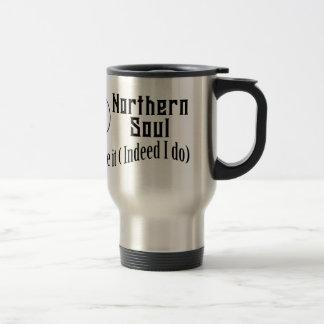 Northern Soul. Do I Love It ( Indeed I Do) Travel Mug