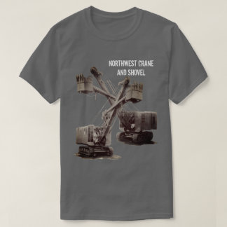 Northwest Crane and Shovel OPERATING ENGINEER T-Shirt