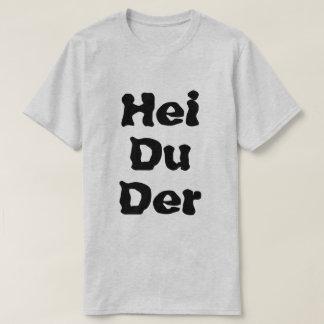 Norwegian text Hei du der T-Shirt