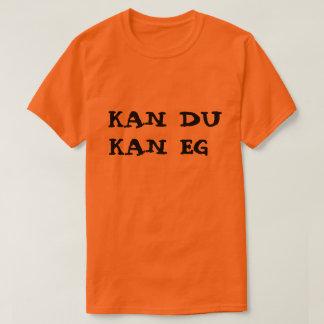 Norwegian text Kan du Kan eg T-Shirt