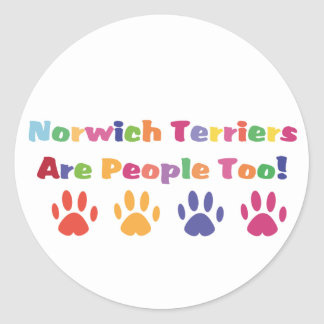 Norwich Terriers Are People Too Classic Round Sticker