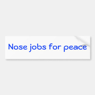 Nose jobs for peace bumper sticker