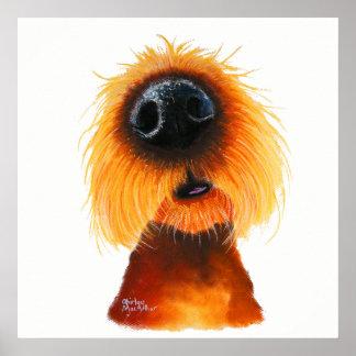 Nosey Dog ' SMELLS LiKe SuNSHiNe ' by Shirley Mac Poster