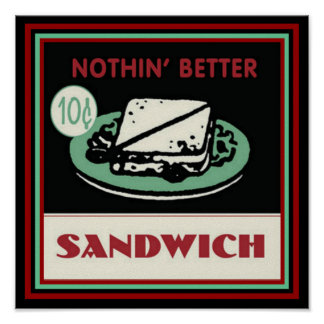 "Nostalgic ""Nothing Better"" Sandwich Poster 12 x 12"