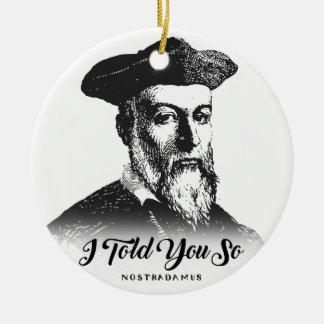Nostradamus: I Told You So Ceramic Ornament