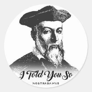 Nostradamus: I Told You So Classic Round Sticker