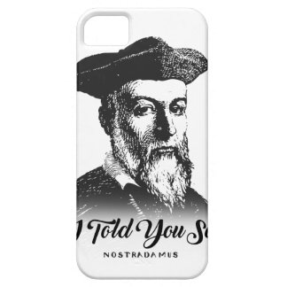Nostradamus: I Told You So iPhone 5 Case